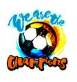 Soccer ball grunge lettering style motivation vector image