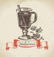 Mulled wine hand drawn vector image vector image