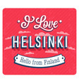 Vintage greeting card from helsinki vector image