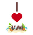 i love hawaii usa travel palm summer lounge vector image