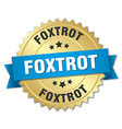 foxtrot 3d gold badge with blue ribbon vector image