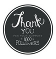 thank you for your support one thousand followers vector image