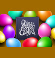 color eggs happy easter lettering modern vector image