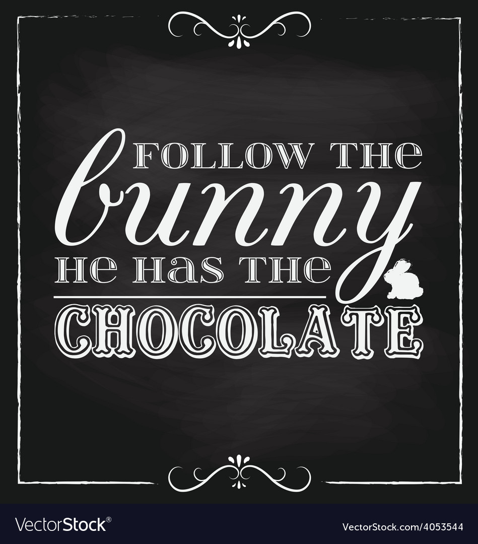 Easter follow the bunny blackboard vector
