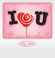 love is sweet vector image vector image