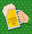happy st patricks day hand holding beer glass vector image