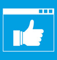hand with thumb up in browser icon white vector image