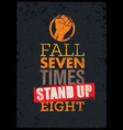 fall seven times stand up eight quote sketched vector image