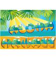 postcard Aloha Hawaii vector image
