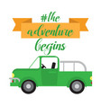 poster the adventure begins with lorry vector image