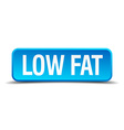 Low fat blue 3d realistic square isolated button vector image