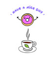 cute donut and cup of tea on white background vector image