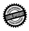 leasing opportunity rubber stamp vector image vector image