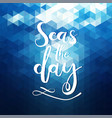 handdrawn lettering about travel sea ocean vector image