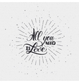 All you need is love- calligraphy typography badge vector image