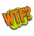 wtf comic text sound effect icon isolated vector image