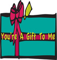 Youre A Gift vector image