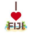 i love fiji travel palm summer lounge chair vector image