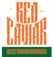 old slavic font red caviar vector image