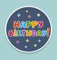 happy birthday bage baloon text birthday vector image