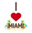 i love miami travel palm summer lounge chair vector image