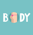 body conceptual sign funny buttocks in pink vector image