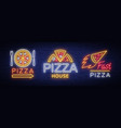 pizza set of logos emblems neon signs vector image