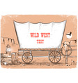 wild west wagon background for text vector image vector image