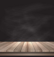 wooden table against chalkboard background vector image vector image