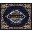 Black Tea label Vintrage style vector image