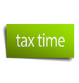 tax time square paper sign isolated on white vector image