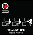 Teamwork is not for everyone vector image