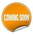 coming soon round orange sticker isolated on white vector image