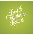 vegetarian food vintage lettering background vector image