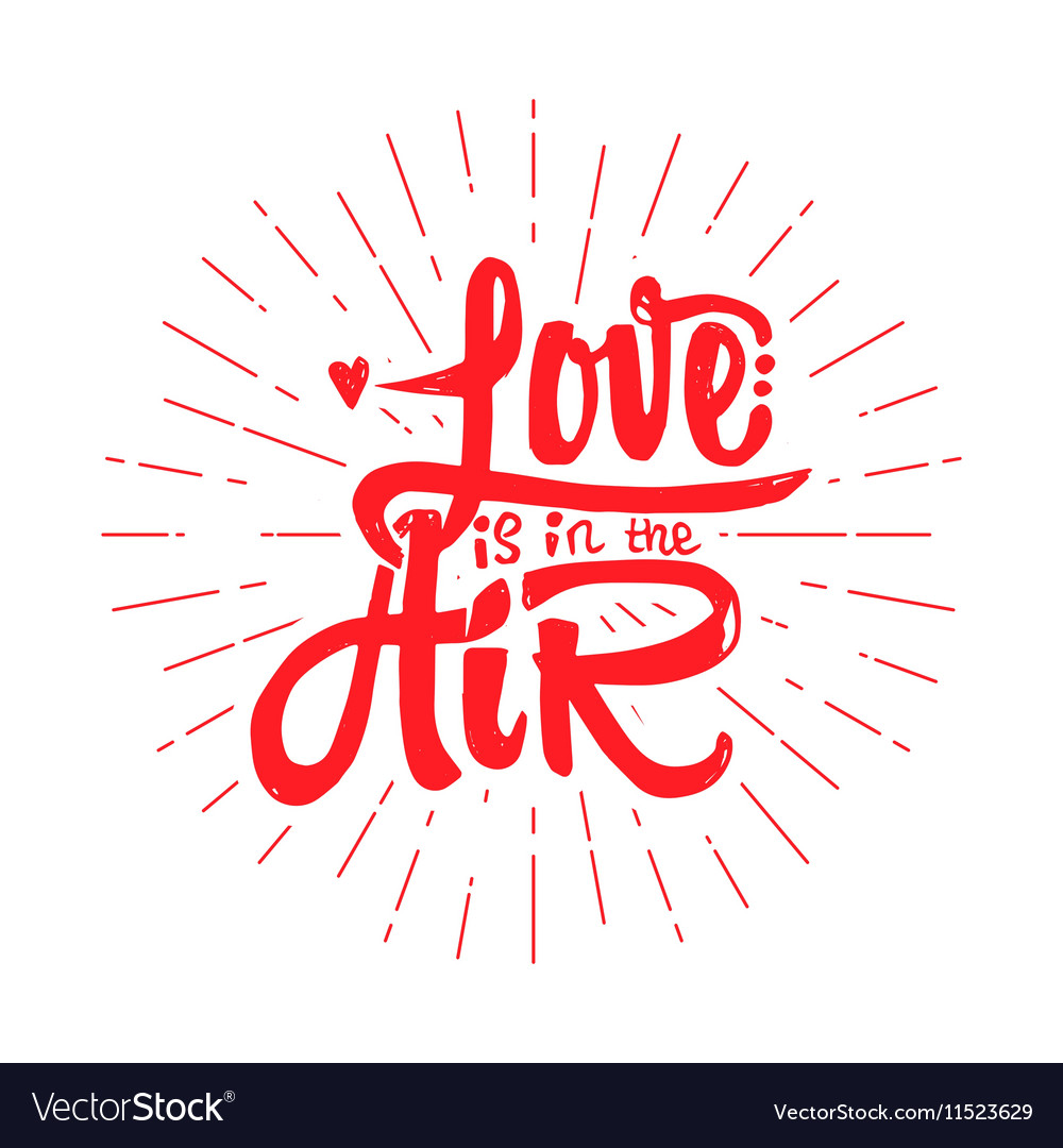Love is it in air handlettering text handmade vector