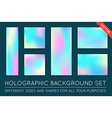 Set of Holographic Trendy Backgrounds Can be used vector image