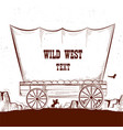 wild west wagon with american prairies vector image