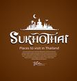 Sukhothai Province message text design vector image vector image