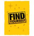 find yourself adventure motivation banner vector image