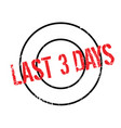 last 3 days rubber stamp vector image