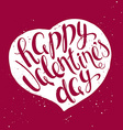 hand lettering inspiring quote - happy valentines vector image