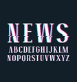 decorative serif font with glitch distortion vector image