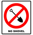 no shovel sign forbidden sign vector image