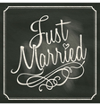 Just Married letter sign on chalkboard background vector image