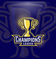 champions league prize cup sport trophy vector image