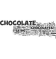 why do we love to eat chocolate text word cloud vector image