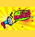 hello august comic text pop art colored bubble vector image
