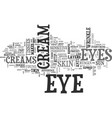 Why do we need eye creams text word cloud concept vector image