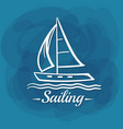 White lettering sailing sailboat vector image