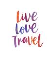 Motivation poster Live love travel vector image
